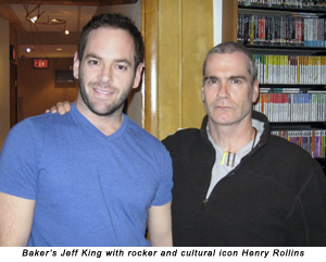 Baker's Jeff King with rocker and cultural icon Henry Rollins